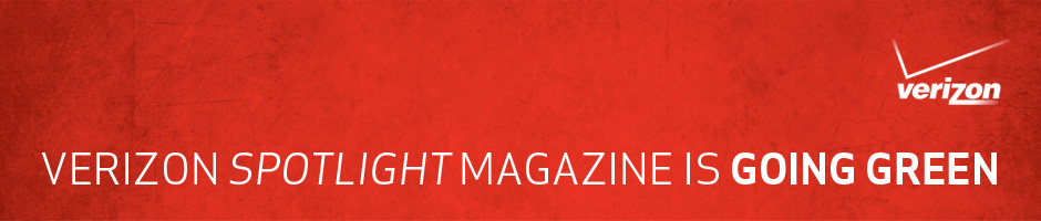 Verizon Spotlight Magazine is Going Green